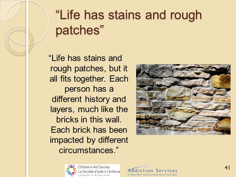 """""""Life has stains and rough patches"""" """"Life has stains and rough patches, but it all fits together. Each person has a different history and layers, much"""