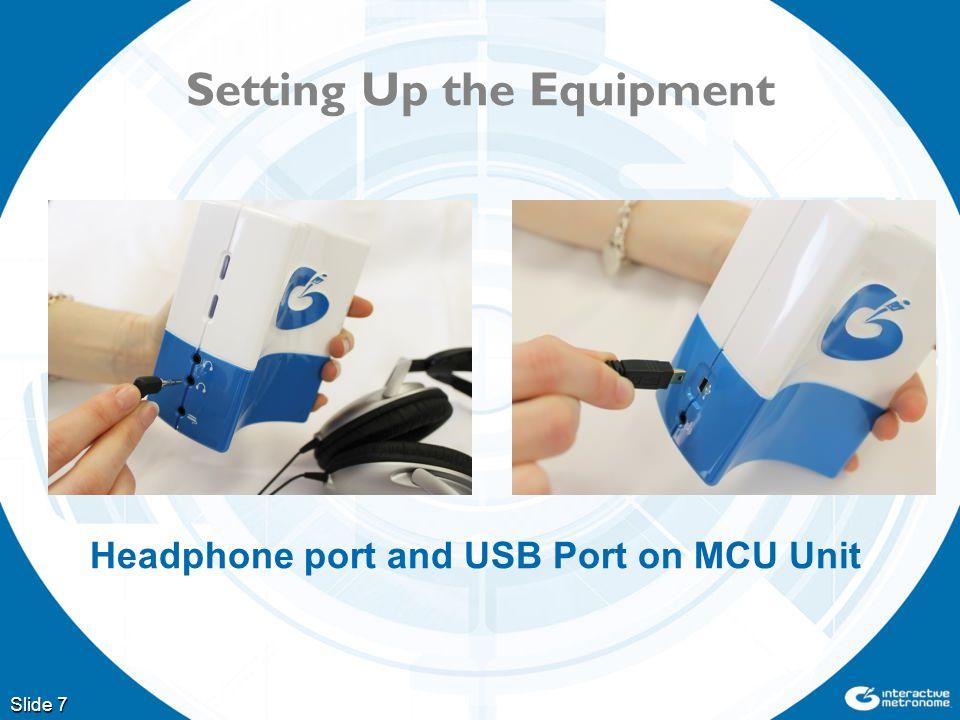 Setting Up the Equipment Slide 7 Headphone port and USB Port on MCU Unit
