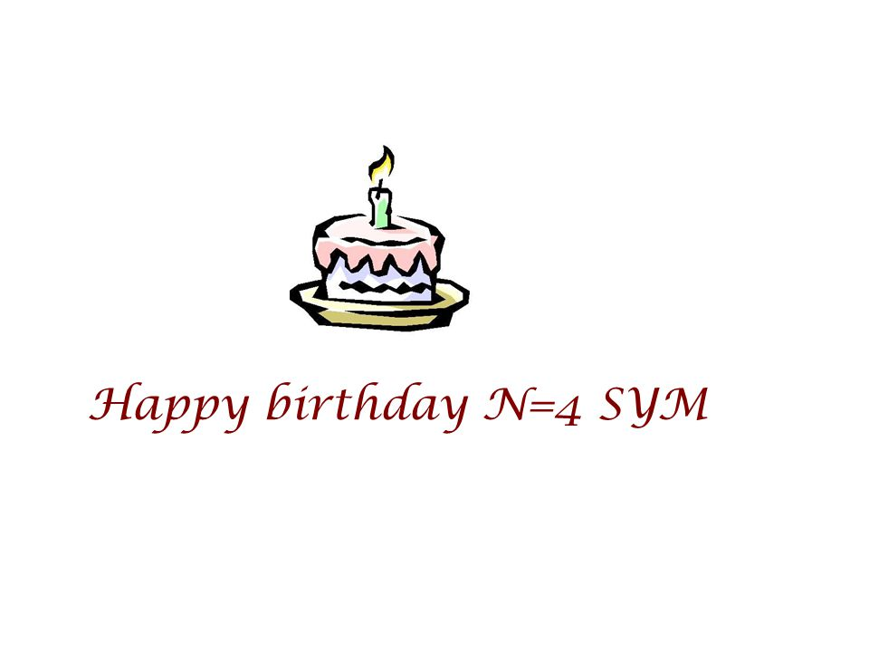 Happy birthday N=4 SYM