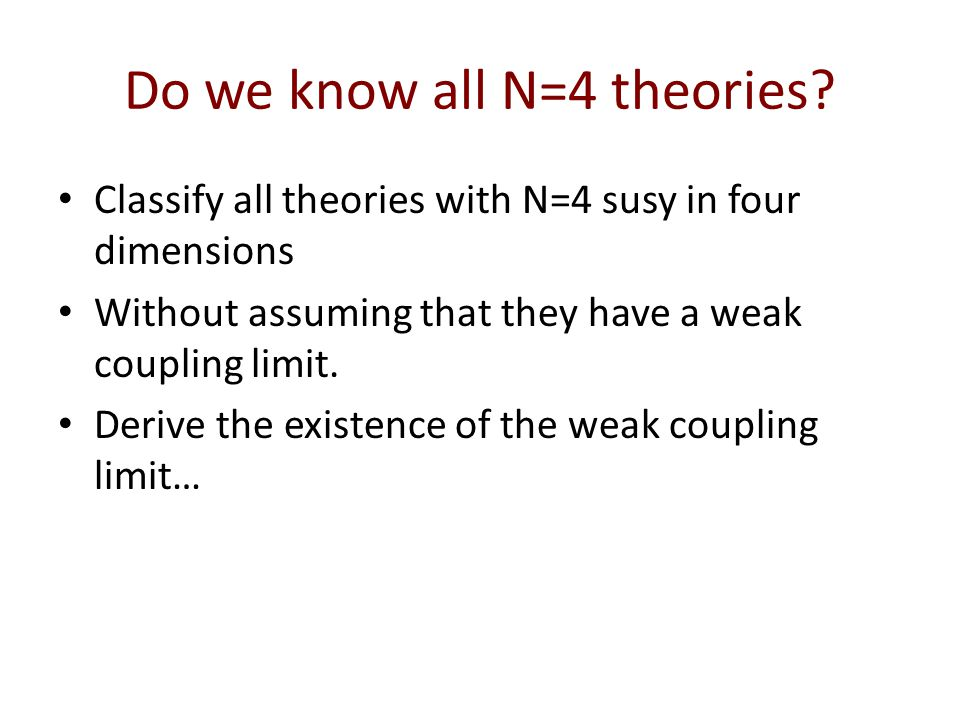 Do we know all N=4 theories.