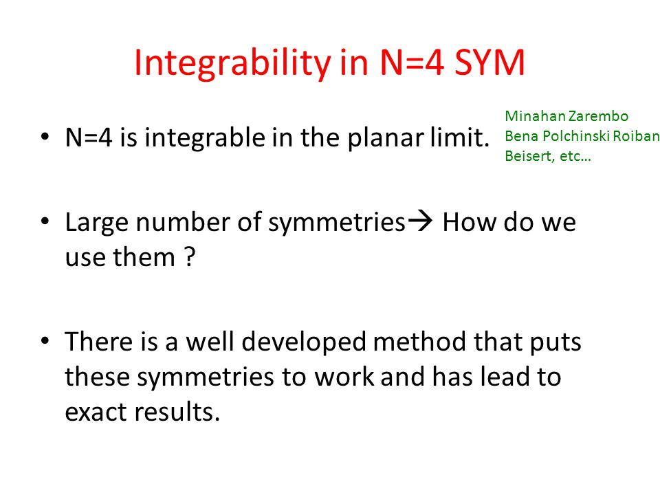 Integrability in N=4 SYM N=4 is integrable in the planar limit.