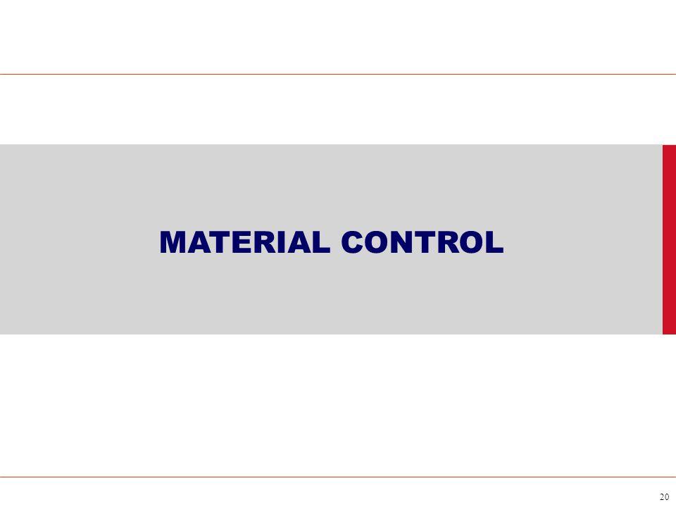 20 MATERIAL CONTROL