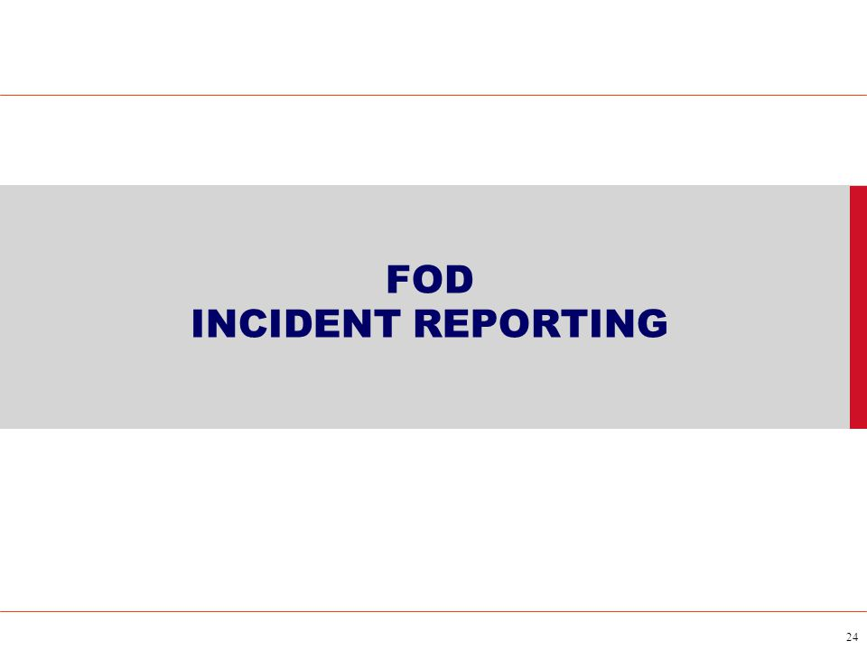 24 FOD INCIDENT REPORTING
