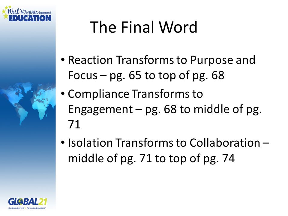 The Final Word Reaction Transforms to Purpose and Focus – pg. 65 to top of pg. 68 Compliance Transforms to Engagement – pg. 68 to middle of pg. 71 Iso