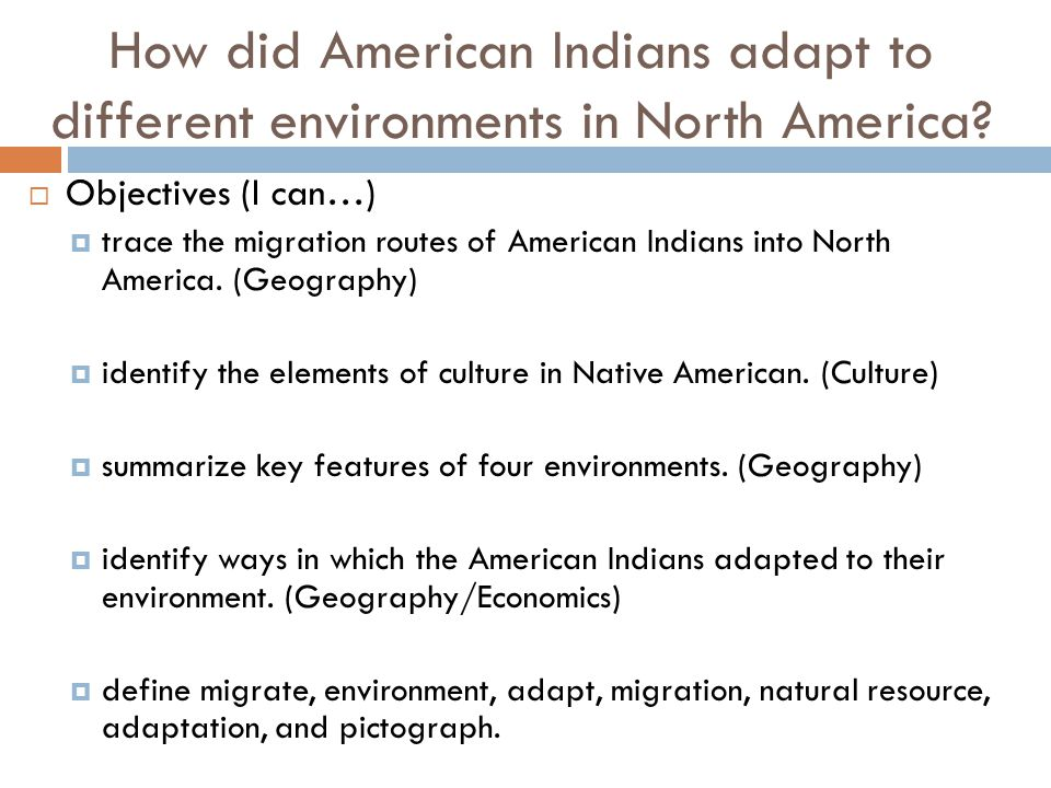 How did American Indians adapt to different environments in North America.