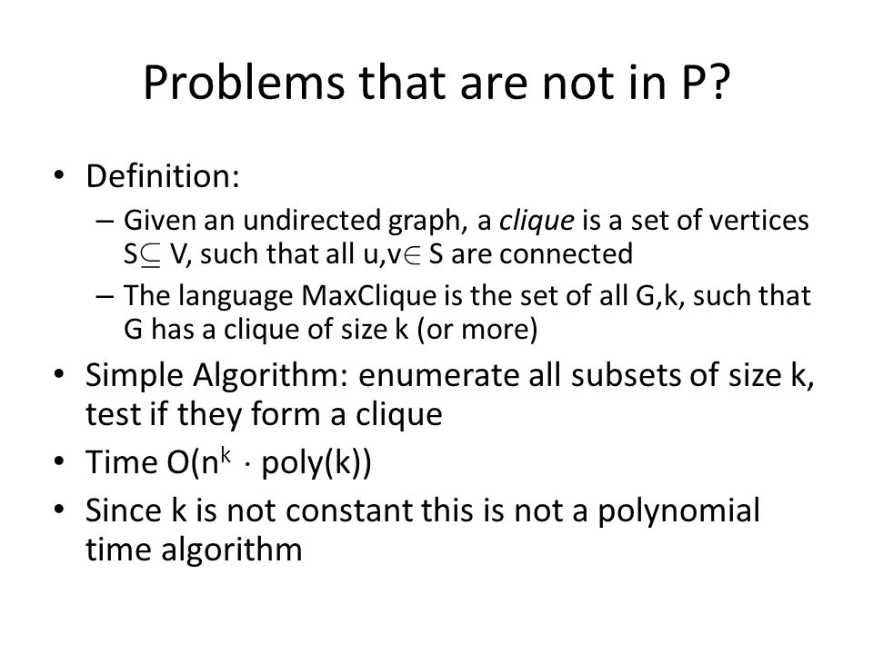 Problems that are not in P.