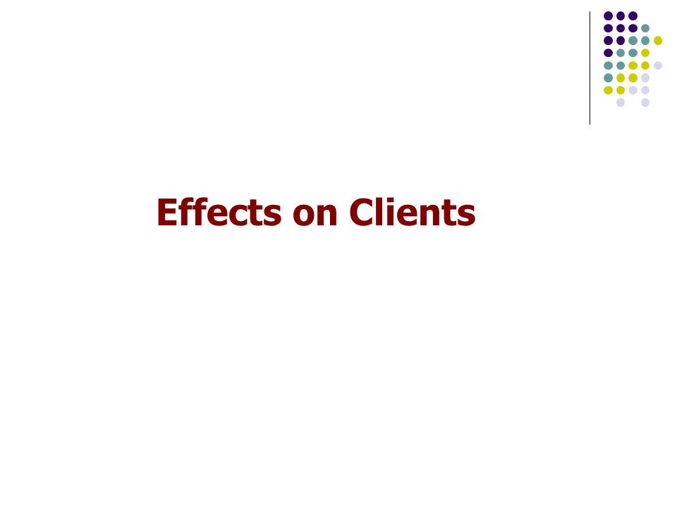 Effects on Clients