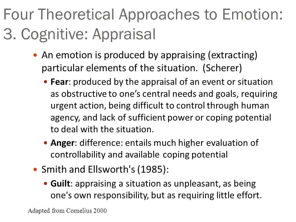 Four Theoretical Approaches to Emotion: 2. Jamesian: Emotion is experience William James 1884.