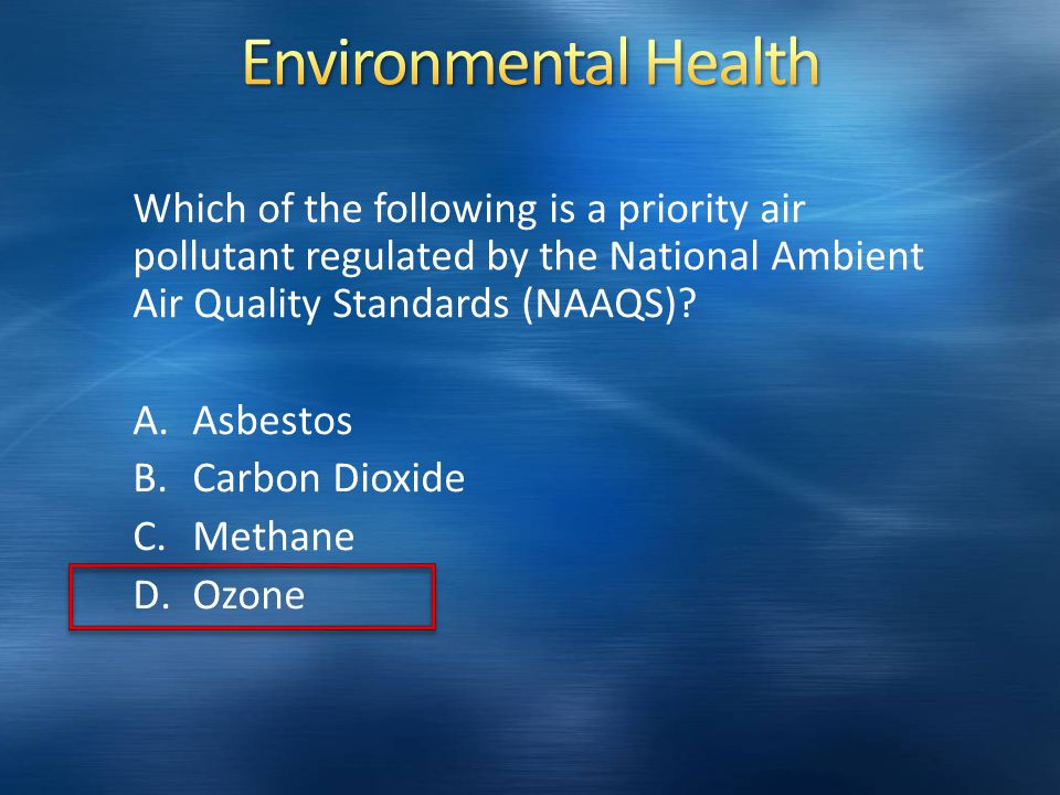 Which of the following is a priority air pollutant regulated by the National Ambient Air Quality Standards (NAAQS).