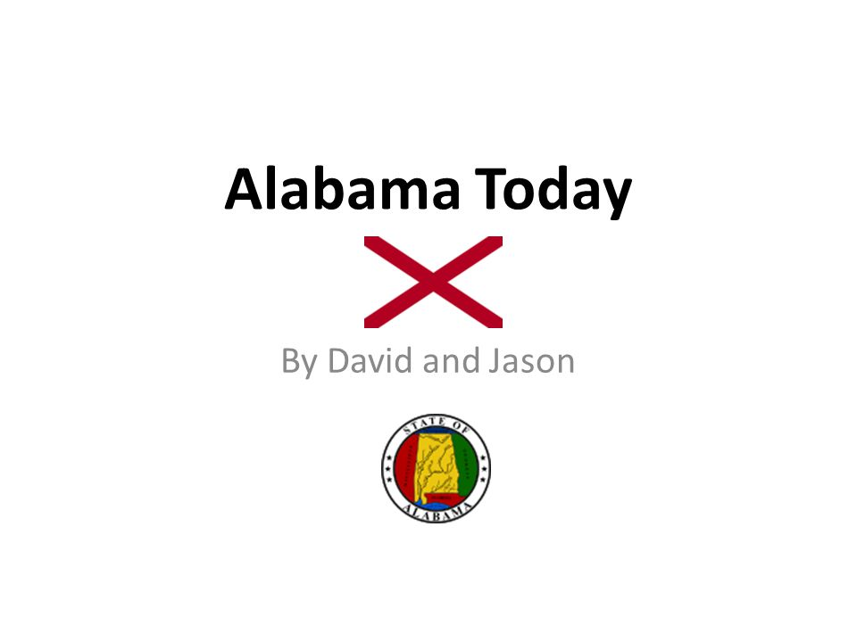 Alabama Today By David and Jason