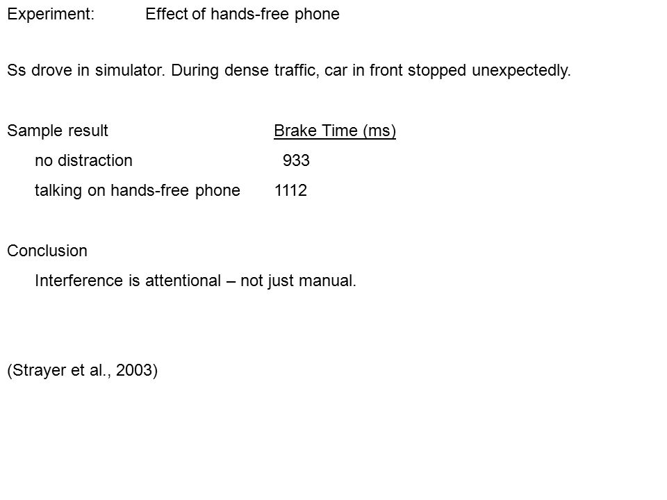 Experiment: Effect of hands-free phone Ss drove in simulator.