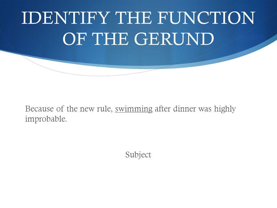 Gerund or Verb.If Gerund, identify its function.