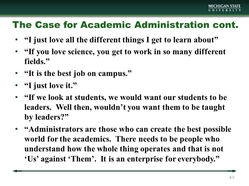 The Case for Academic Administration cont.