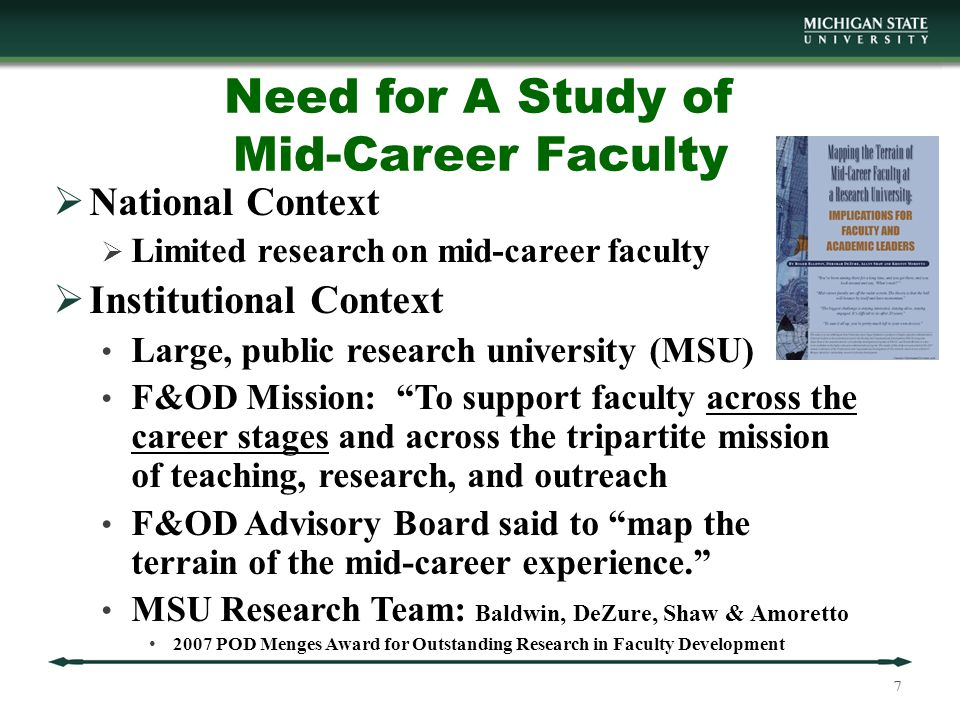 Study Goals & Participants To identify the expectations, experiences, challenges and support for mid-career faculty perceived by mid-career faculty and chairs at MSU.