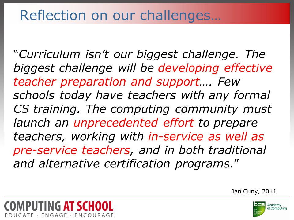 Reflection on our challenges… Curriculum isn't our biggest challenge.