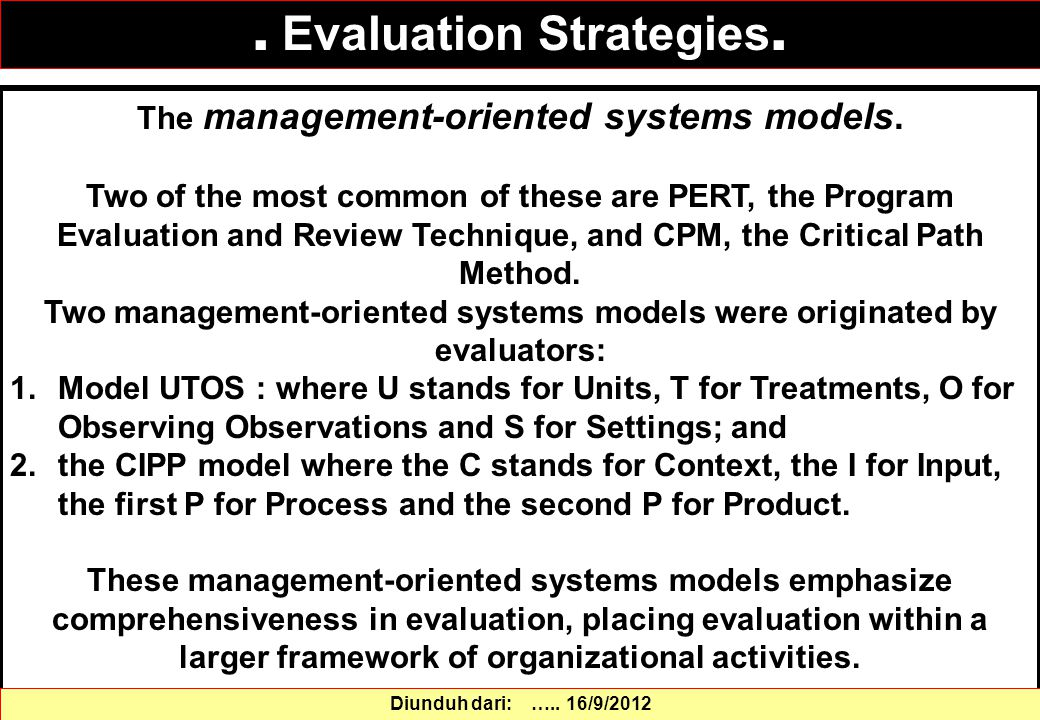 The management-oriented systems models. Two of the most common of these are PERT, the Program Evaluation and Review Technique, and CPM, the Critical P
