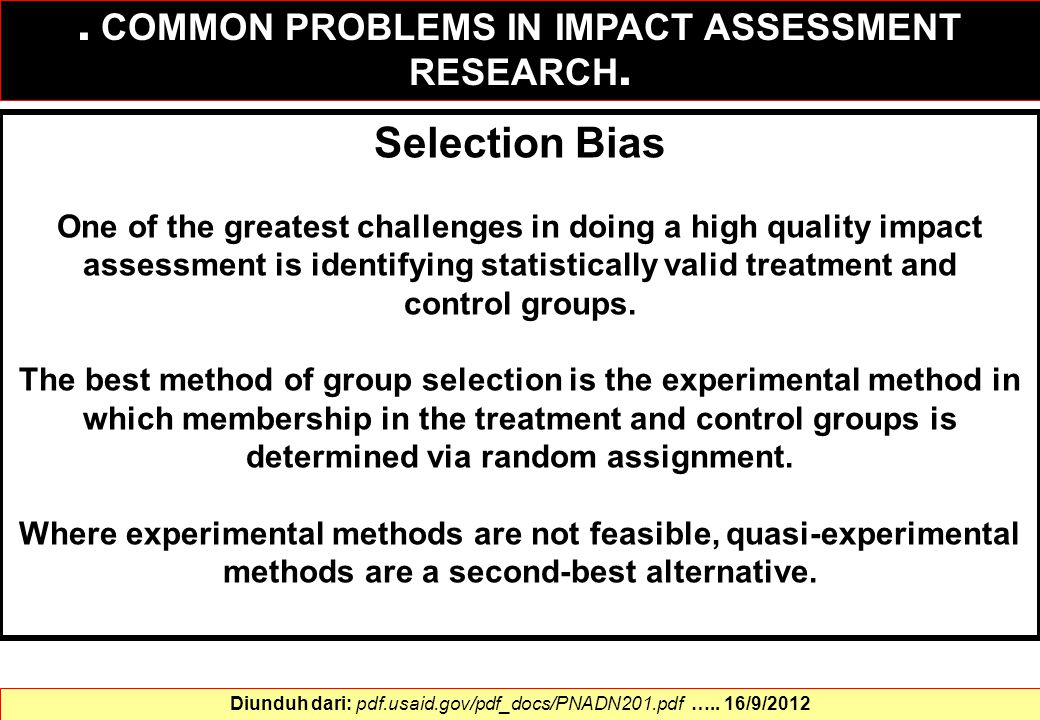 Selection Bias One of the greatest challenges in doing a high quality impact assessment is identifying statistically valid treatment and control group
