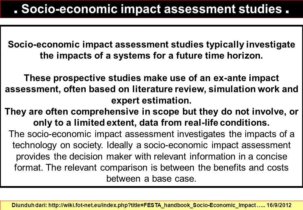 Socio-economic impact assessment studies typically investigate the impacts of a systems for a future time horizon. These prospective studies make use