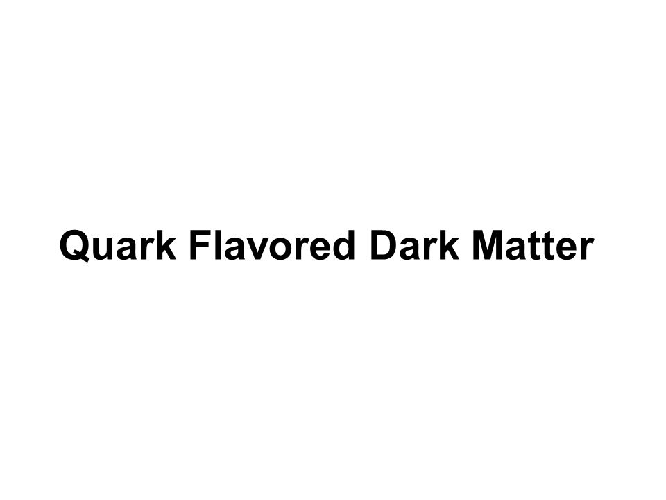 Quark Flavored Dark Matter