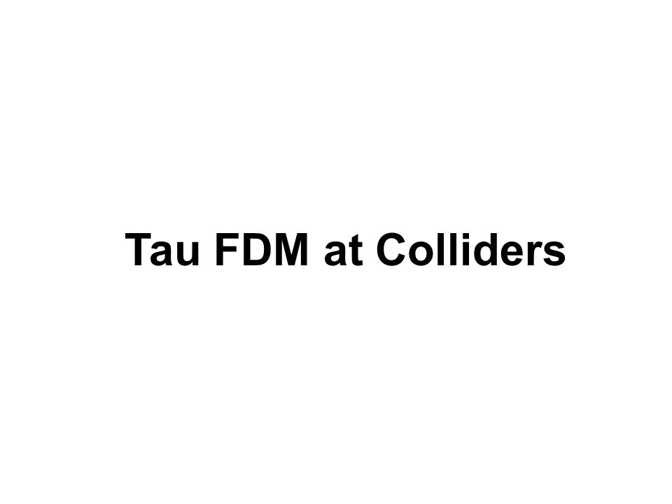 Tau FDM at Colliders