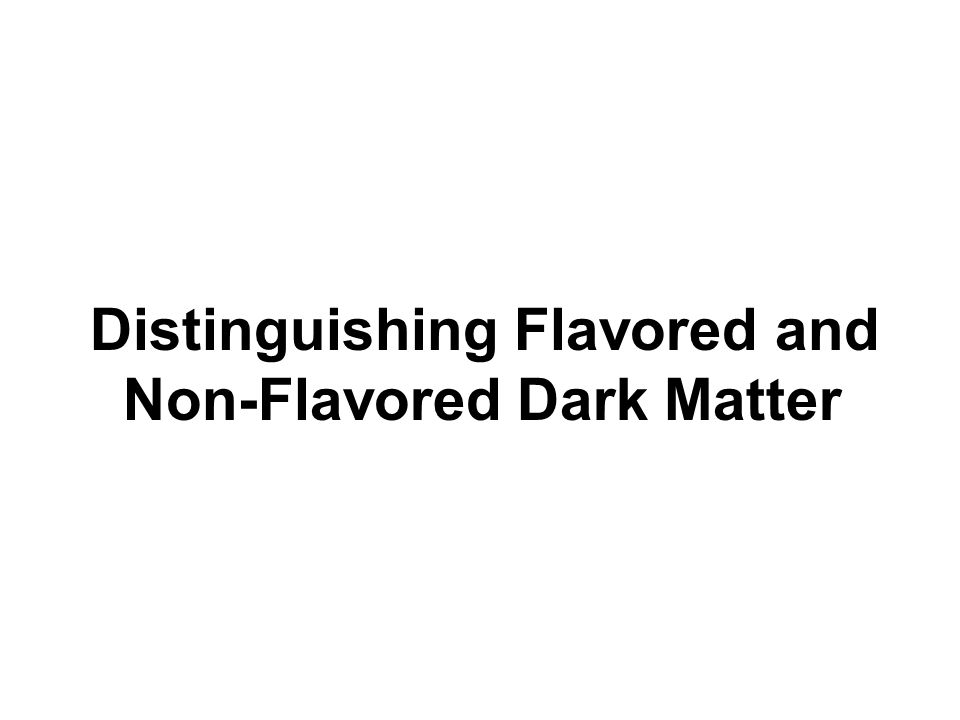 Distinguishing Flavored and Non-Flavored Dark Matter