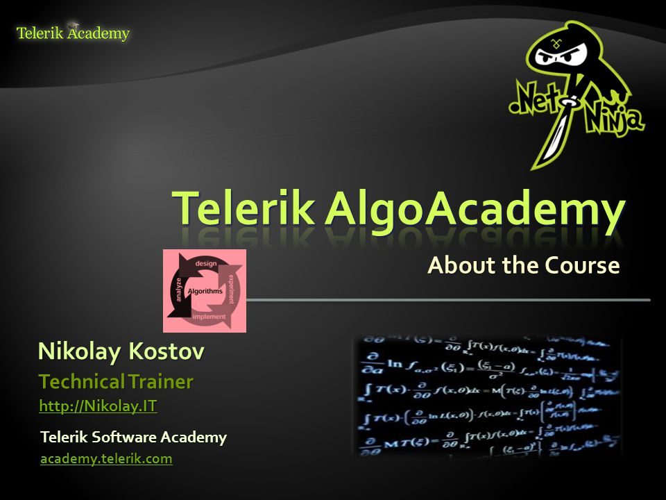Nikolay Kostov Telerik Software Academy academy.telerik.com Technical Trainer http://Nikolay.IT About the Course