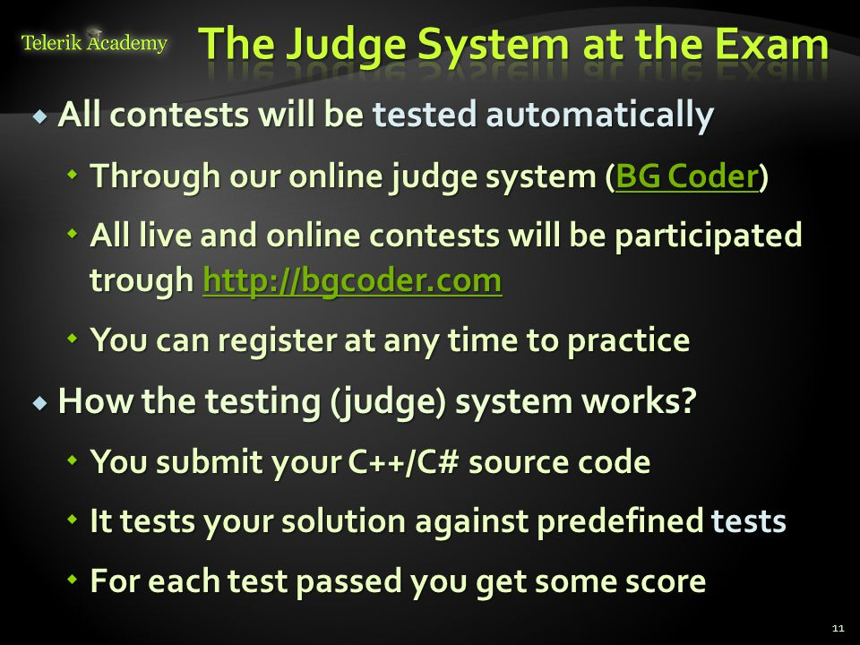  All contests will be tested automatically  Through our online judge system (BG Coder) BG CoderBG Coder  All live and online contests will be parti