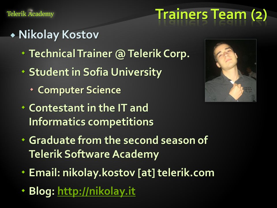  Nikolay Kostov  Technical Trainer @ Telerik Corp.