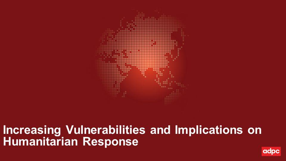 Increasing Vulnerabilities and Implications on Humanitarian Response