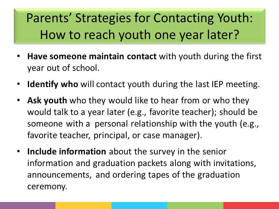 Parents' Strategies for Contacting Youth: How to reach youth one year later.