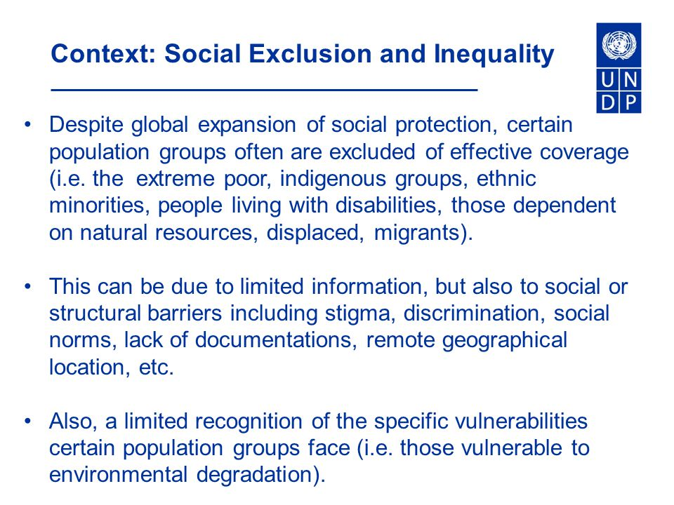 Despite global expansion of social protection, certain population groups often are excluded of effective coverage (i.e. the extreme poor, indigenous g