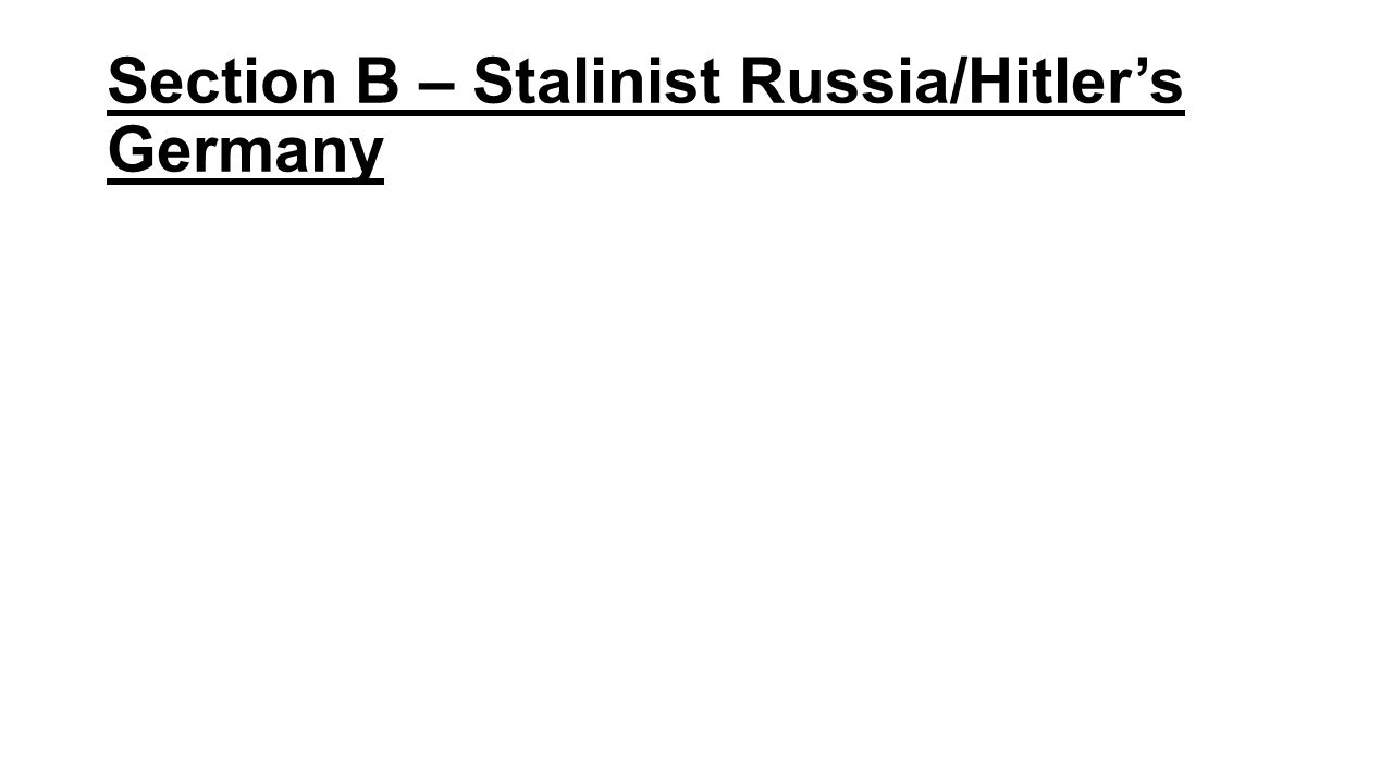Section B – Stalinist Russia/Hitler's Germany