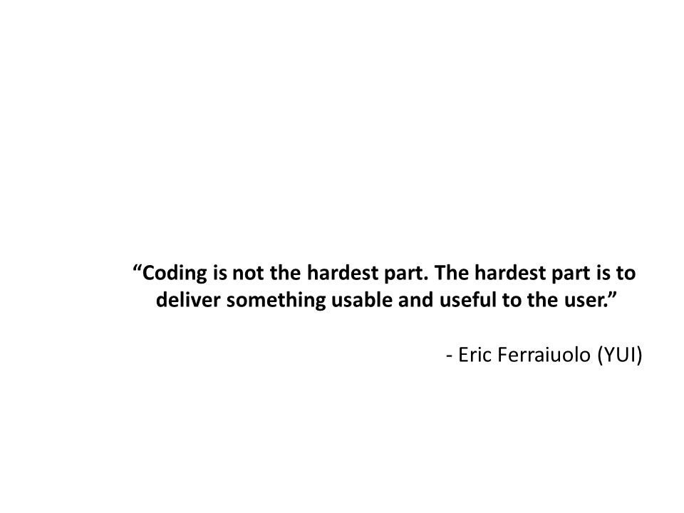 Coding is not the hardest part.