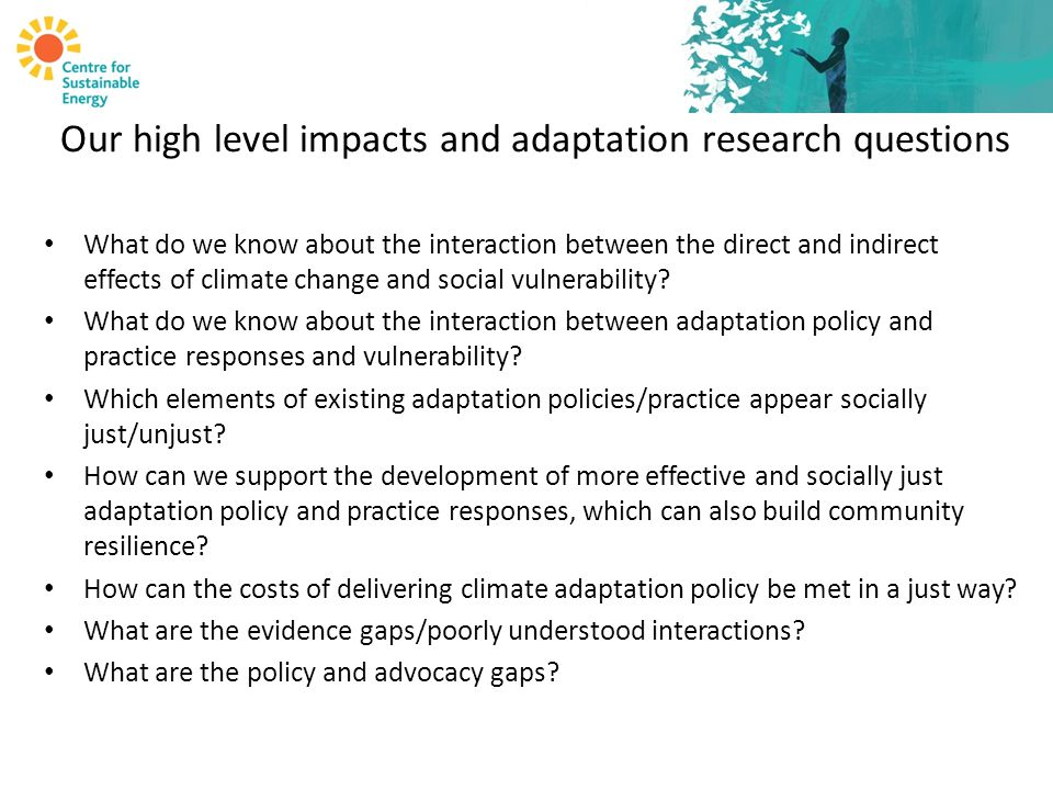 Our high level impacts and adaptation research questions What do we know about the interaction between the direct and indirect effects of climate change and social vulnerability.