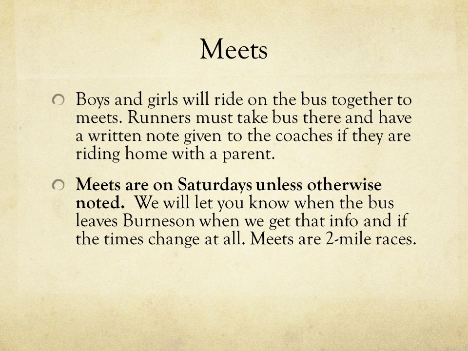 Meets Boys and girls will ride on the bus together to meets.