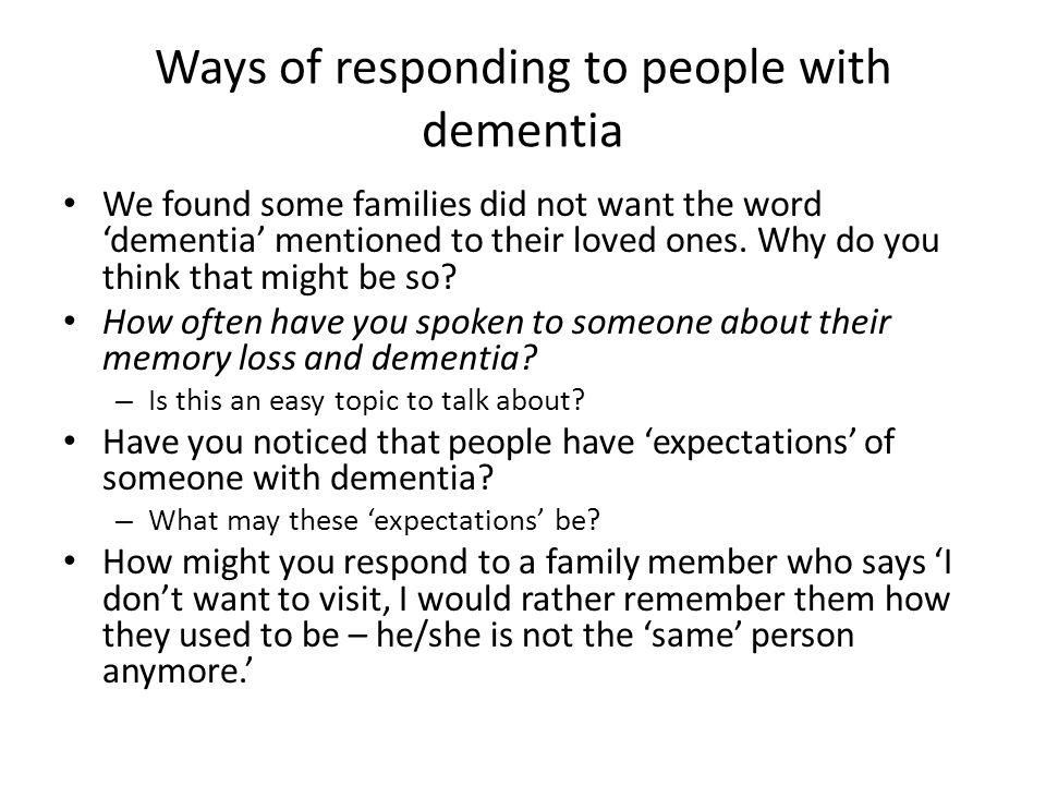 The person with dementia: relationships people with dementia have to be understood in terms of relationships, not because this is all that is left to them, but because this is characteristic of all our lives. (Hughes, Louw and Sabat 2006 p35).
