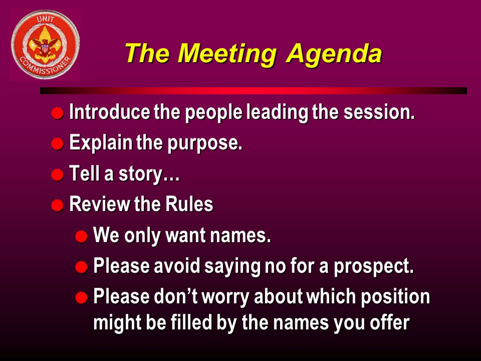 The Meeting Agenda l Introduce the people leading the session.