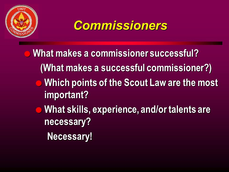 Commissioners l What makes a commissioner successful.
