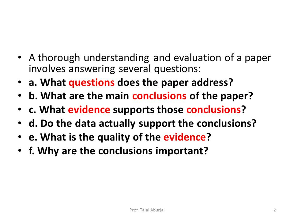 A thorough understanding and evaluation of a paper involves answering several questions: a.