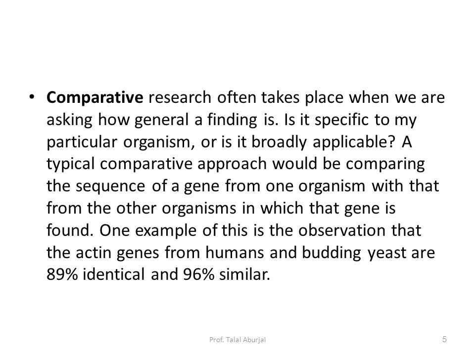 Comparative research often takes place when we are asking how general a finding is.