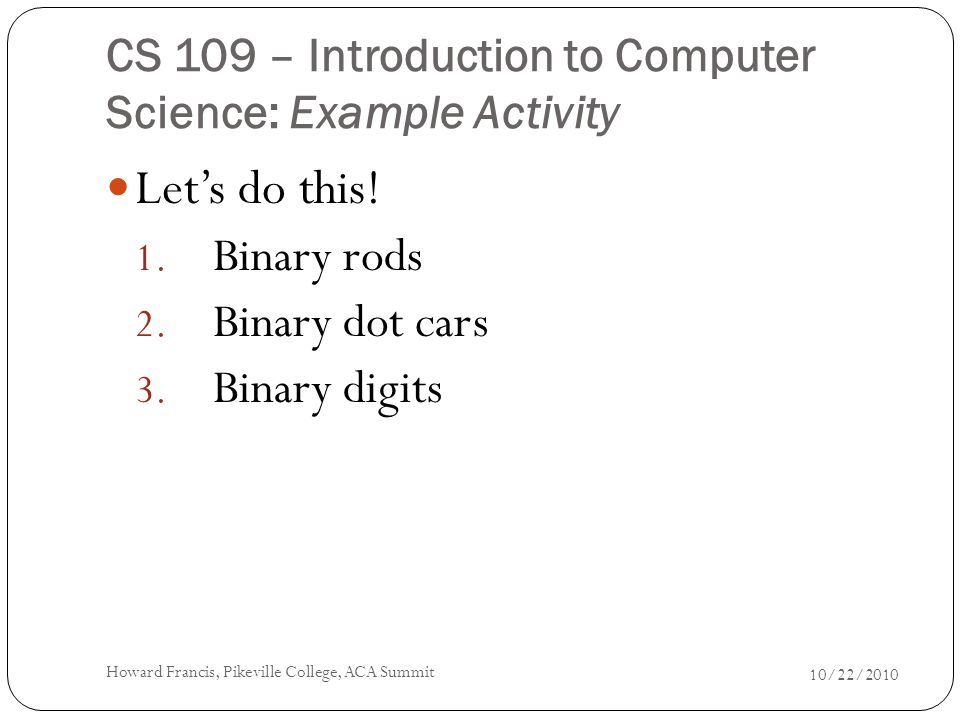CS 109 – Introduction to Computer Science: Example Activity Let's do this.