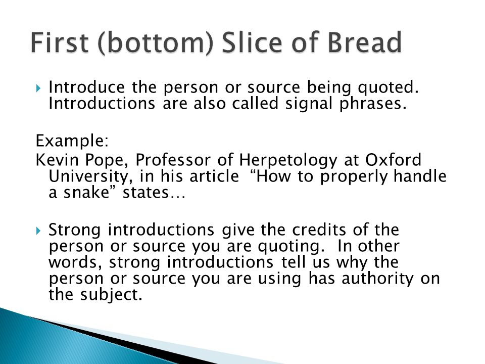  Introduce the person or source being quoted.Introductions are also called signal phrases.