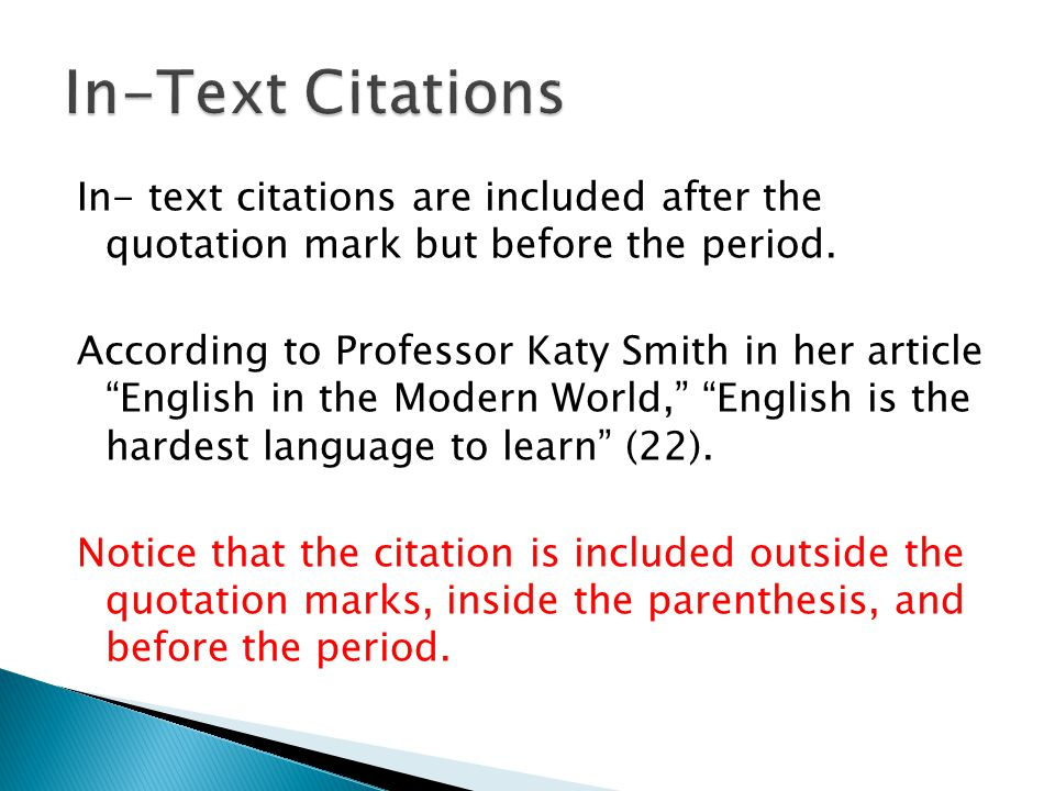 In- text citations are included after the quotation mark but before the period.
