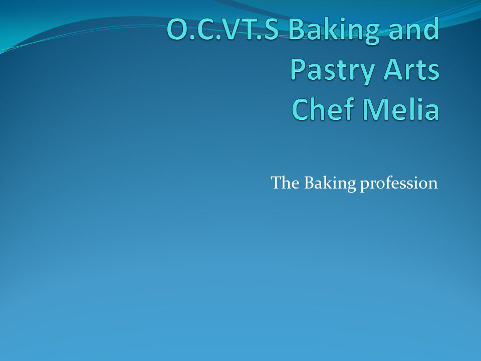 The Baking profession