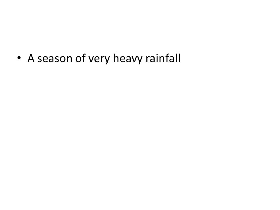A season of very heavy rainfall