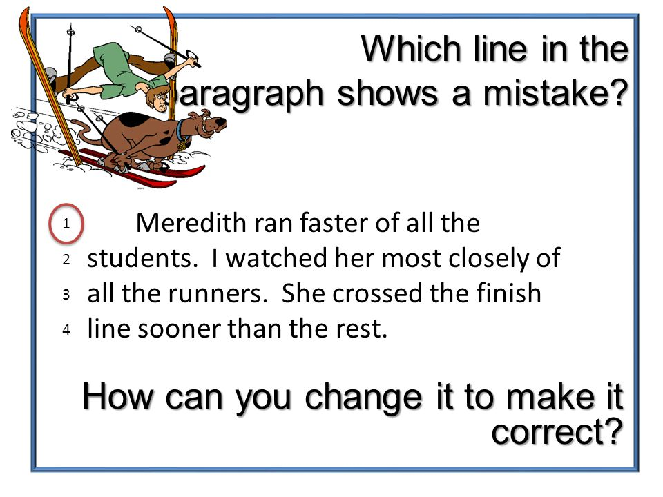 Which line in the paragraph shows a mistake. Meredith ran faster of all the students.