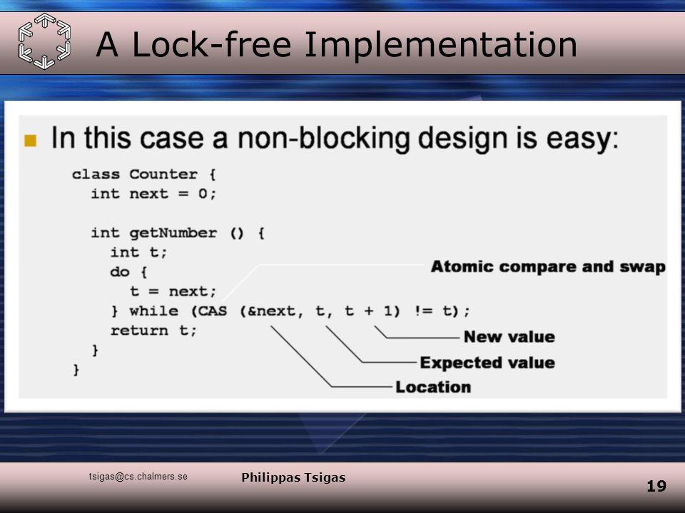 19 tsigas@cs.chalmers.se Philippas Tsigas A Lock-free Implementation