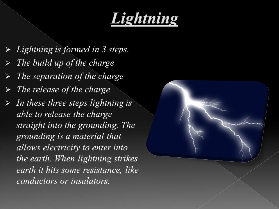  Lightning is formed in 3 steps.