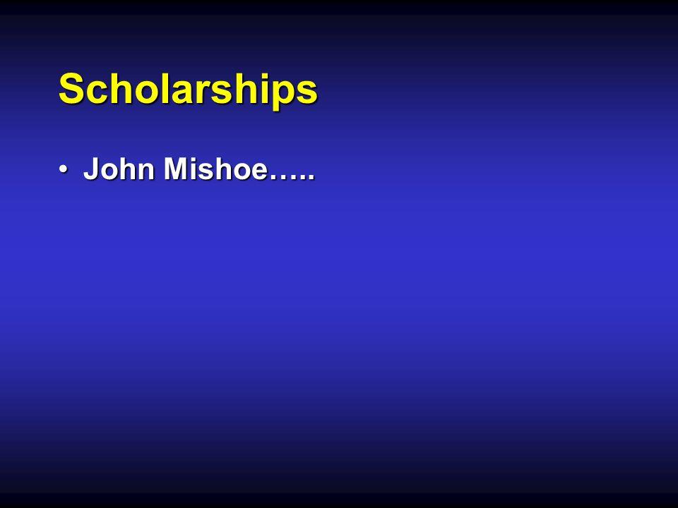 Scholarships John Mishoe…..John Mishoe…..