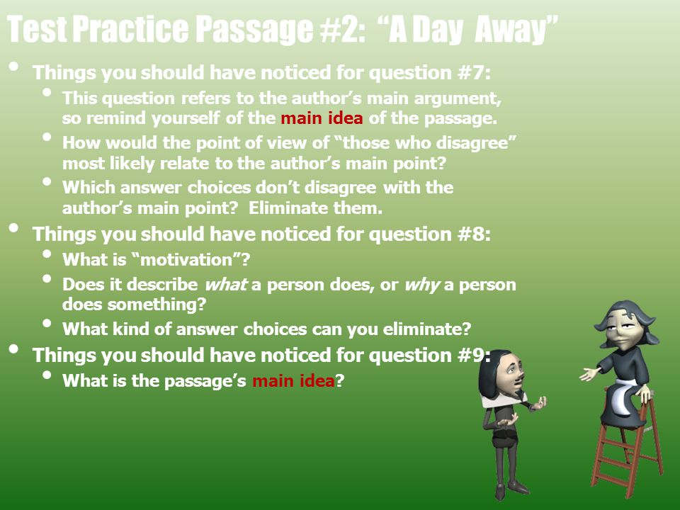 """Test Practice Passage #2: """"A Day Away"""" Things you should have noticed for question #7: This question refers to the author's main argument, so remind y"""